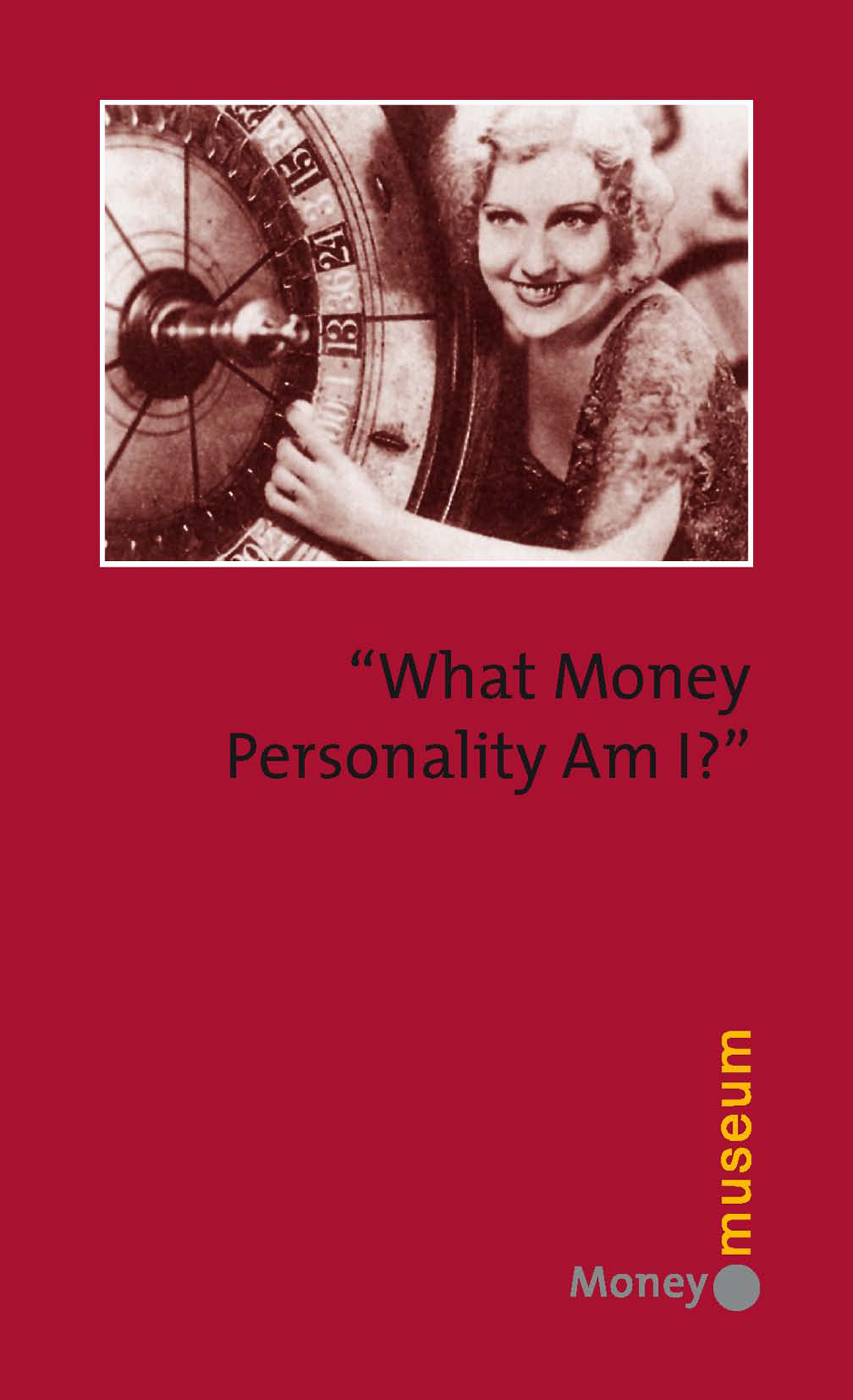 "MoneyMuseum-Publikationen, ""What Money Personality Am I?"", ""What Money Personality Am I?"""
